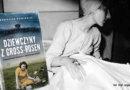 Opowieści opiekle. Dobkiewicz napisała książkę oprzeżyciach kobiet zGross-Rosen